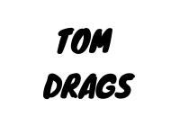 Tom Drags2